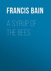 Francis Bain -A Syrup of the Bees