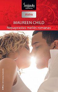 Maureen Child -Nepaprastas meilės romanas