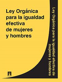 Espana -Ley Organica para la igualdad efectiva de mujeres y hombres