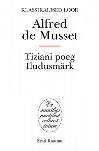 Alfred de Musset -Tiziani poeg. Iludusmärk