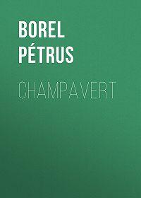 Pétrus Borel -Champavert