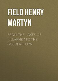 Henry Field -From the Lakes of Killarney to the Golden Horn