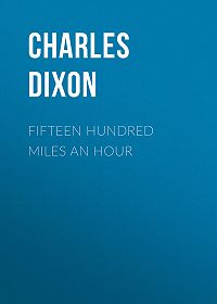 Charles Dixon -Fifteen Hundred Miles An Hour