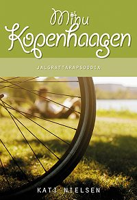 Kati Nielsen -Minu Kopenhaagen. Jalgrattarapsoodia