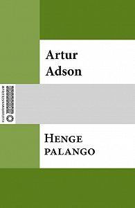 Arthur Adson -Henge palango