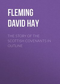 David Fleming -The Story of the Scottish Covenants in Outline