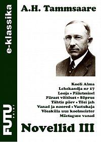 Anton Tammsaare -Novellid III