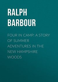 Ralph Barbour -Four in Camp: A Story of Summer Adventures in the New Hampshire Woods