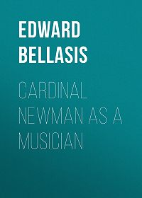 Edward Bellasis -Cardinal Newman as a Musician