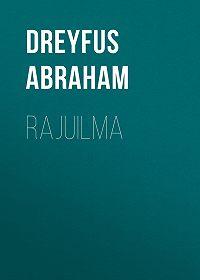 Abraham Dreyfus -Rajuilma