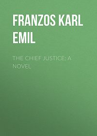 Karl Franzos -The Chief Justice: A Novel