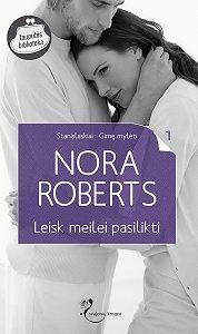 Nora Roberts -Leisk meilei pasilikti