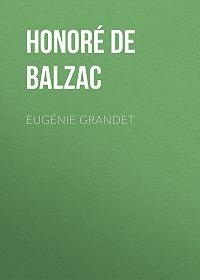 Honoré de -Eugénie Grandet