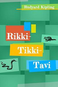 Rudyard Kipling -Rikki-Tikki-Tavi