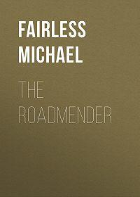 Michael Fairless -The Roadmender