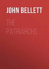 John Bellett -The Patriarchs
