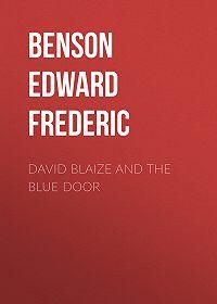 Edward Benson -David Blaize and the Blue Door