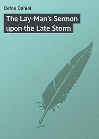 Daniel Defoe -The Lay-Man's Sermon upon the Late Storm