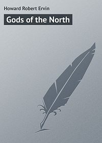 Robert Howard -Gods of the North
