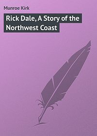 Kirk Munroe -Rick Dale, A Story of the Northwest Coast