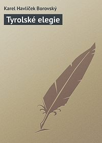 Karel Havlíček Borovský -Tyrolské elegie