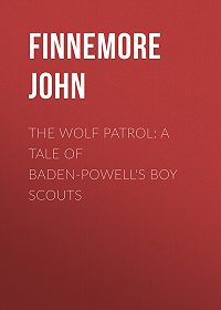John Finnemore -The Wolf Patrol: A Tale of Baden-Powell's Boy Scouts