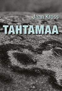 Jaan Kross -Tahtamaa