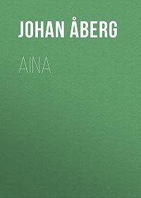 Johan Åberg -Aina