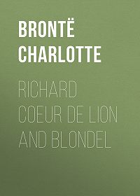 Charlotte Brontë -Richard Coeur de Lion and Blondel