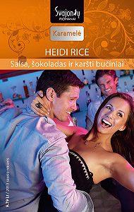 Heidi Rice -Salsa, šokoladas ir karšti bučiniai