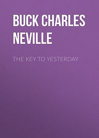 Charles Buck -The Key to Yesterday