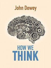 John Dewey -How We Think