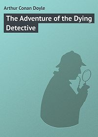Arthur Conan Doyle -The Adventure of the Dying Detective