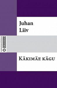 Juhan Liiv -Käkimäe kägu
