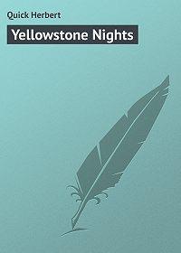 Herbert Quick -Yellowstone Nights