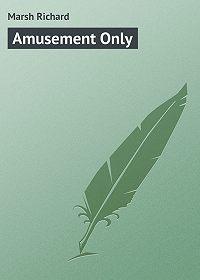 Marsh Richard -Amusement Only