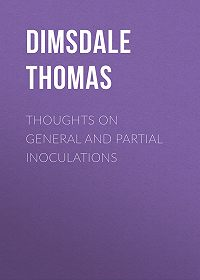 Thomas Dimsdale -Thoughts on General and Partial Inoculations