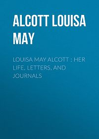 Louisa Alcott -Louisa May Alcott : Her Life, Letters, and Journals
