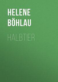 Helene Böhlau -Halbtier