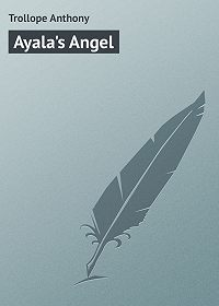 Anthony Trollope -Ayala's Angel