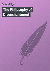 Edgar Saltus -The Philosophy of Disenchantment