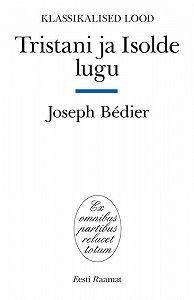 Joseph Bedier -Tristani ja Isolde lugu