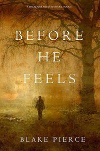 Блейк Пирс -Before He Feels