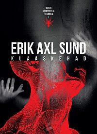 Erik Axl Sund -Klaaskehad