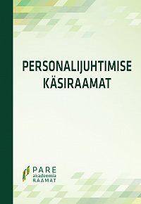 Katrina Laurson -Personalijuhtimise käsiraamat 2012. 2., täiendatud trükk