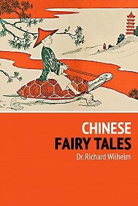 Richard Wilhelm -Chinese Fairy Tales