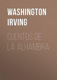 Washington Irving -Cuentos de la Alhambra