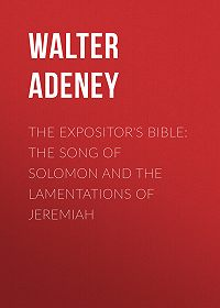 Walter Adeney -The Expositor's Bible: The Song of Solomon and the Lamentations of Jeremiah
