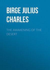 Julius Birge -The Awakening of the Desert