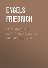 "Friedrich Engels -Landmarks of Scientific Socialism: ""Anti-Duehring"""